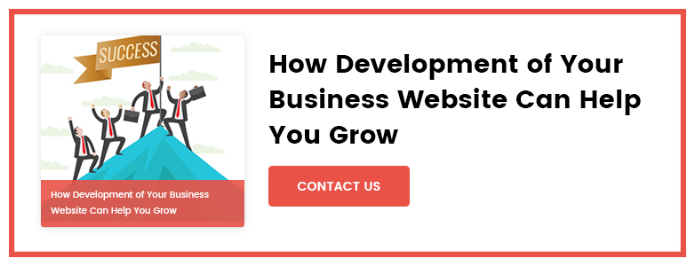 How Development of Your Business Website Can Help You Grow