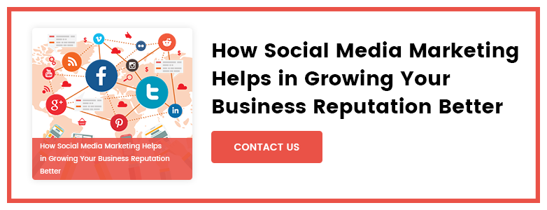 How Social Media Marketing Helps in Growing Your Business Reputation Better