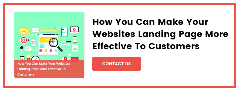 How You Can Make Your Websites Landing Page More Effective To Customers