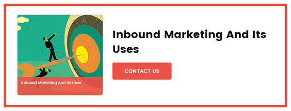 Inbound Marketing And Its Uses