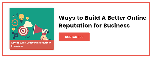Ways to Build A Better Online Reputation for Business